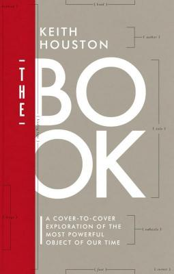 The book. A cover-to-cover exploration of the most powerful object of our time
