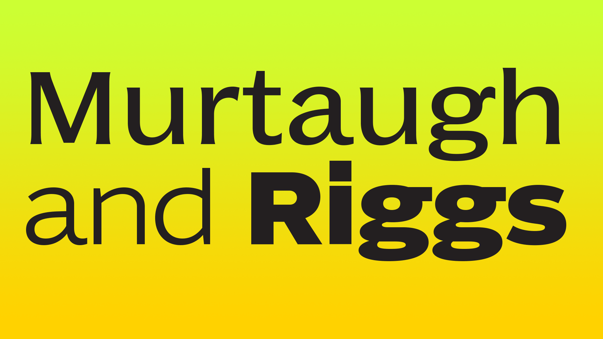 Murtaugh and Riggs by Typotheque