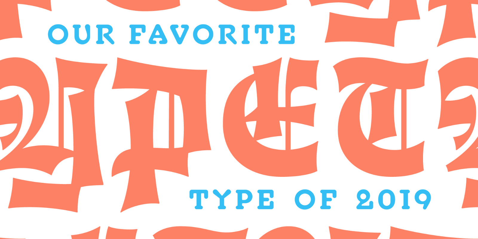 our-favorite-fonts-of-2019.png.3ee33e0b1c311110357d7589adeade78.png